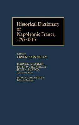 Historical Dictionary of Napoleonic France, 1799-1815