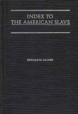 Index to the American Slave: A Sequel to the Chinese Gentry Studies on Their Role in Nineteenth Century Chinese Society