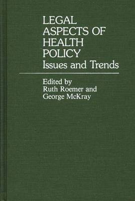 Legal Aspects of Health Policy: Issues and Trends