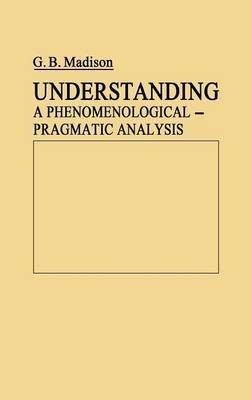 Understanding: A Phenomenological-Pragmatic Analysis