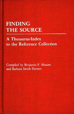 Finding the Source: A Thesaurus-Index to the Reference Collection