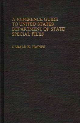 A Reference Guide to United States Department of State Special Files
