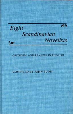 Eight Scandinavian Novelists: Criticism and Reviews in English
