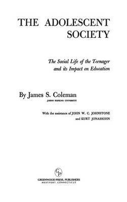 The Adolescent Society: The Social Life of the Teenager and its Impact on Education