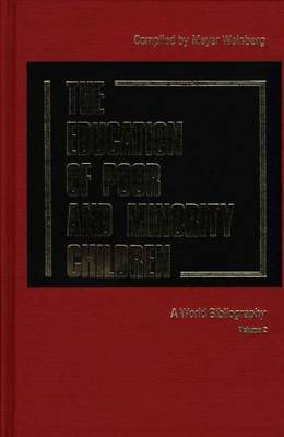 The Education of Poor and Minority Children: A World Bibliography Vol. 2