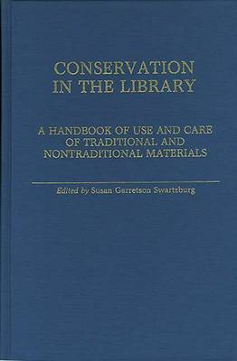 Conservation in the Library: A Handbook of Use and Care of Traditional and Nontraditional Materials