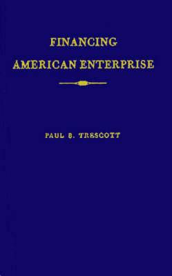 Financing American Enterprise: The Story of Commercial Banking