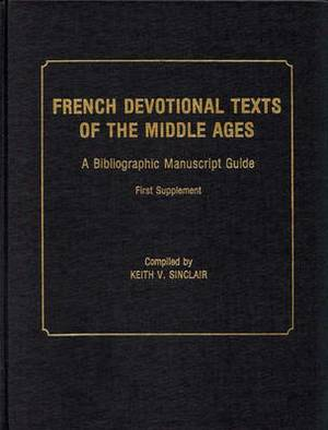 French Devotional Texts of the Middle Ages: A Bibliographic Manuscript Guide:  : First Supplement