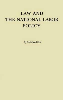 Law and the National Labor Policy