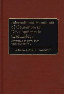 International Handbook of Contemporary Developments in Criminology: General Issues and the Americas: Volume 1: General Issues and the Americas