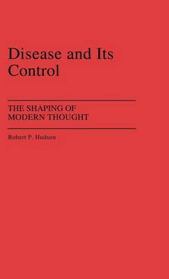 Disease and Its Control: The Shaping of Modern Thought