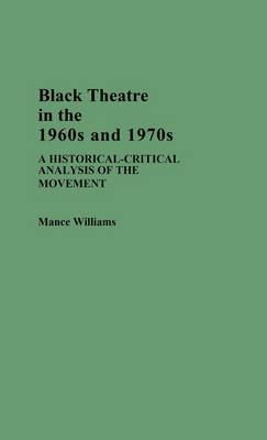 Black Theatre in the 1960's and 1970's: A Historical-critical Analysis of the Movement