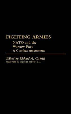 Fighting Armies: NATO and the Warsaw Pact: A Combat Assessment: v. 1: N.A.T.O. and the Warsaw Pact