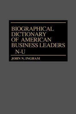 Biog Dictionary of American Business Leade Vol3