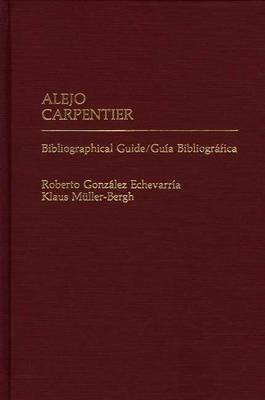 Alejo Carpentier: Bibliographical Guide/Guia Bibliografica