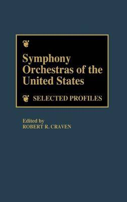Symphony Orchestras of the United States: Selected Profiles