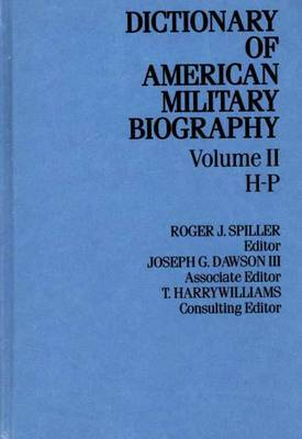 Dictionary of American Military Biography: Volume 2