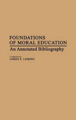 Foundations of Moral Education: An Annotated Bibliography
