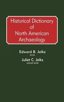 Historical Dictionary of North American Archaeology