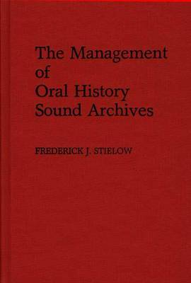 The Management of Oral History Sound Archives