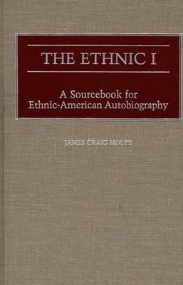 The Ethnic I: A Sourcebook for Ethnic-American Autobiography