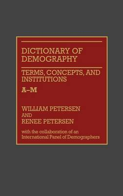 Dictionary of Demography: v. 1: Terms, Concepts and Institutions