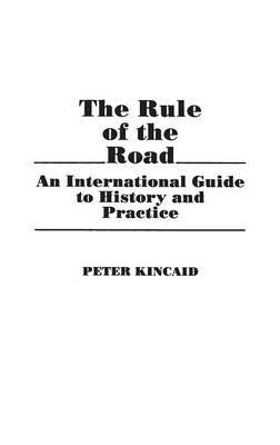The Rule of the Road: An International Guide to History and Practice