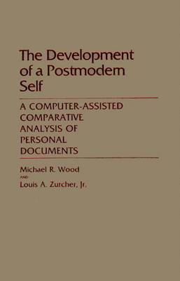 The Development of a Postmodern Self: A Computer-Assisted Comparative Analysis of Personal Documents