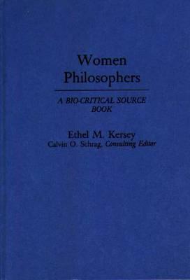 Women Philosophers: A Bio-Critical Source Book