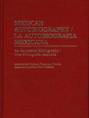 Mexican Autobiography: An Annotated Bibliography