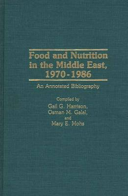 Food and Nutrition in the Middle East, 1970-1986: An Annotated Bibliography