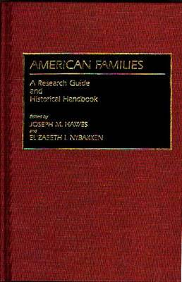 American Families: A Research Guide and Historical Handbook