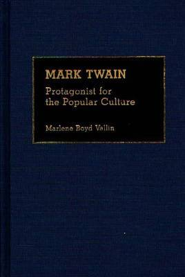 Mark Twain: Protagonist for the Popular Culture