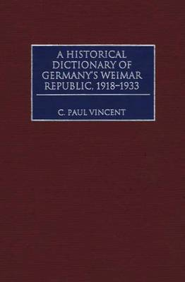 A Historical Dictionary of Germany's Weimar Republic, 1918-1933