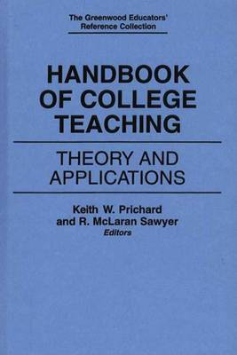 Handbook of College Teaching: Theory and Applications