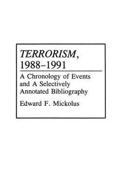 Terrorism, 1988-1991: A Chronology of Events and a Selectively Annotated Bibliography
