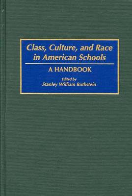 Class, Culture, and Race in American Schools: A Handbook