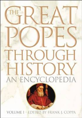 Great Popes Through History: An Encyclopedia