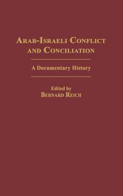 Arab-Israeli Conflict and Conciliation: A Documentary History