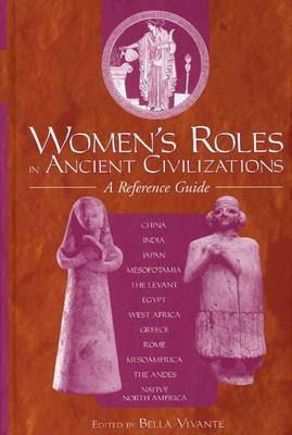Women's Roles in Ancient Civilizations: A Reference Guide