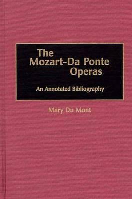 The Mozart-Da Ponte Operas: An Annotated Bibliography