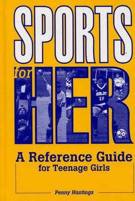Sports for Her: A Reference Guide for Teenage Girls