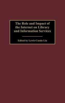 The Role and Impact of the Internet on Library and Information Services