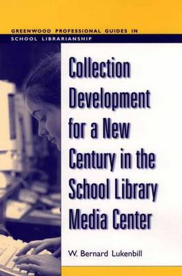 Collection Development for a New Century in the School Library Media Center