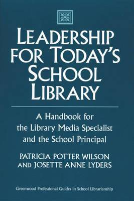 Leadership for Today's School Library: A Handbook for the Library Media Specialist and the School Principal