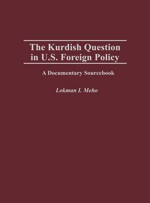 The Kurdish Question in U.S. Foreign Policy: A Documentary Sourcebook