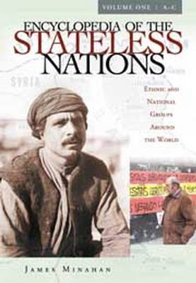 Encyclopedia of the Stateless Nations: Ethnic and National Groups Around the World A-Z