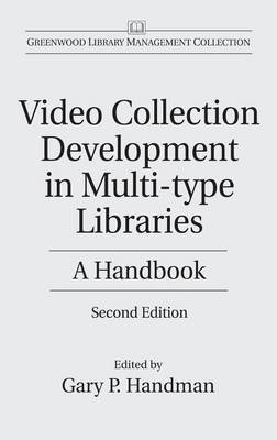 Video Collection Development in Multi-type Libraries: A Handbook, 2nd Edition