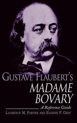 Gustave Flauberts Madame Bovary: A Reference Guide