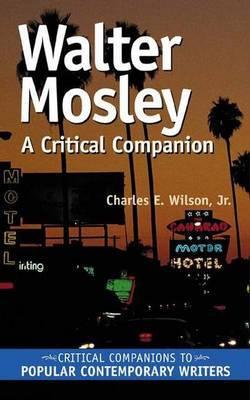 Walter Mosley: A Critical Companion